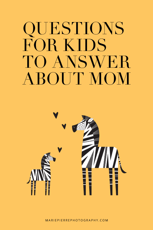 Questions for kids to answer about mom