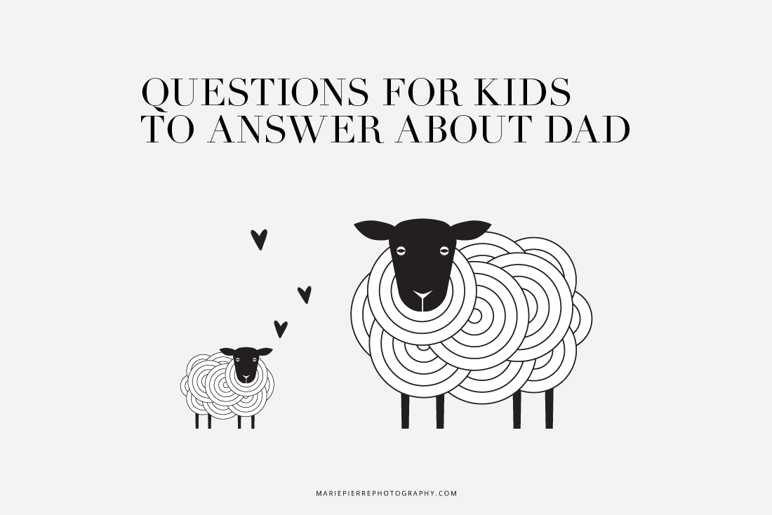 Questions for kids to answer about dad